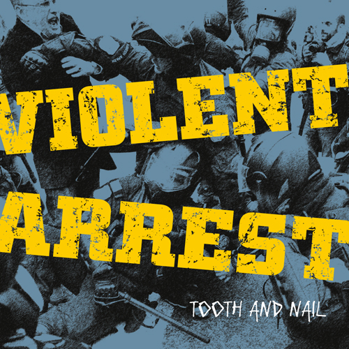 VIOLENT ARRREST - Tooth And Nail LP