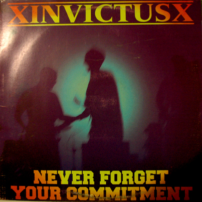 XINVICTUSX - Never Forget Your Commitment LP