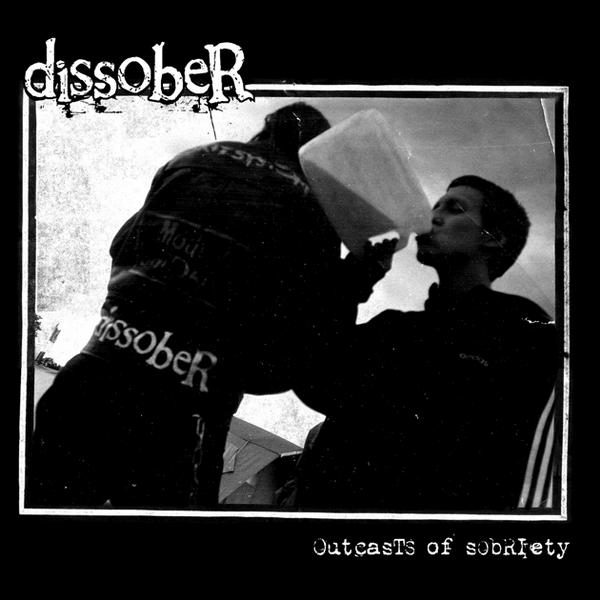 DISSOBER - Outcasts Of Sobriety EP
