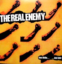 THE REAL ENEMY - Too Little ... Too Late EP