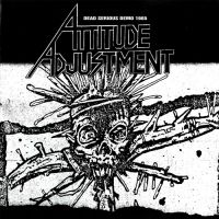 ATTITUDE ADJUSTMENT - Dead serious demo 1985 LP