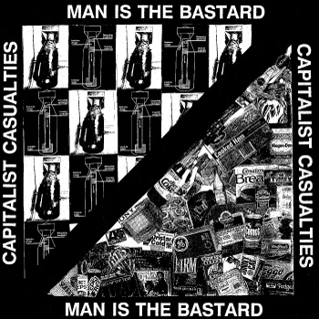 CAPITALIST CASUALTIES / MAN IS THE BASTARD split LP