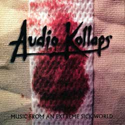 AUDIO KOLLAPS - Music From An Extreme Sick World LP