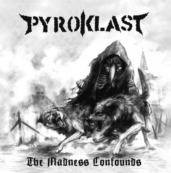 PYROKLAST - The Madness Confounds LP