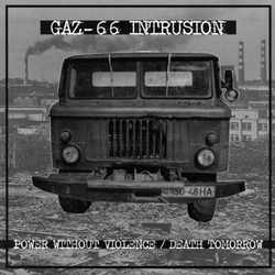 GAZ-66 INTRUSION - Power without violence / Death Tomorrow EP