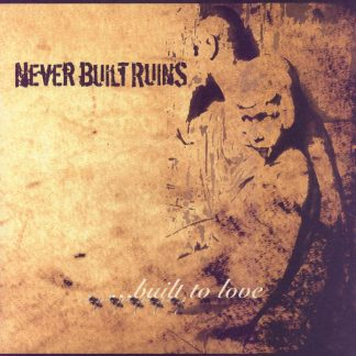 NEVER BUILT RUINS - ..built to love 10´´