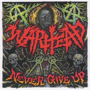 WARHEAD – Never Give Up LP