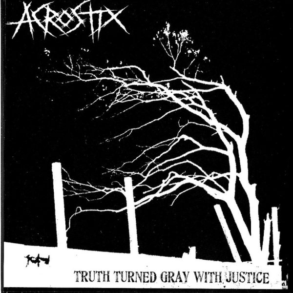 ACROSTIX - Truth Turned Gray with Justice EP