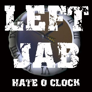 LEFT JAB - Hate´o´Clock EP