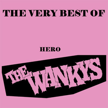 THE WANKYS - The very best of hero LP