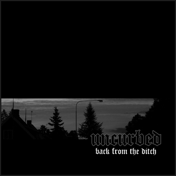 UNCURBED - Back from the ditch LP