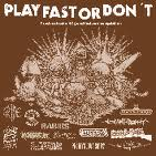 V/A PLAY FAST OR DON´T comp. LP