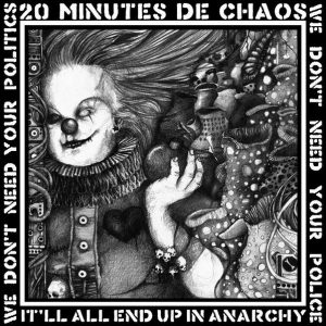 20 MINUTES DE CHAOS - We Don´t Need Your Police LP