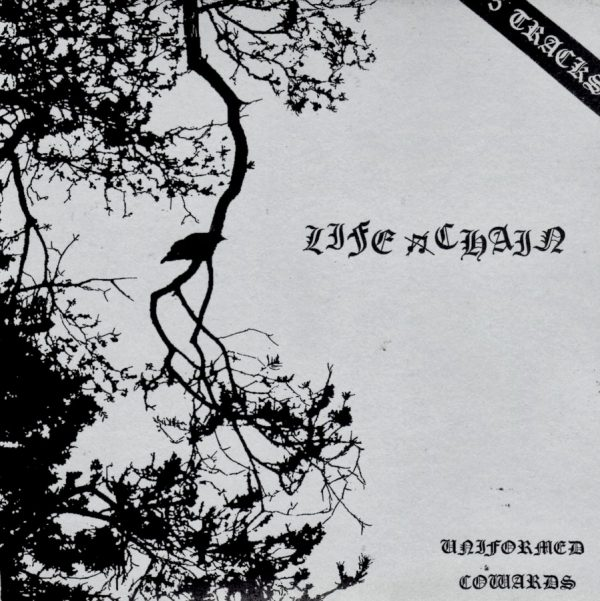 LIFE CHAIN - Uniformed Cowards EP