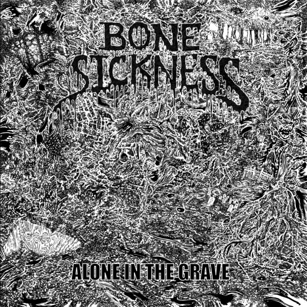 BONE SICKNESS - Alone In The Grave LP