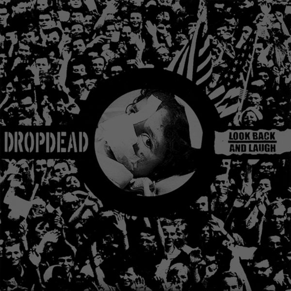 DROPDEAD / LOOK BACK AND LAUGH split EP