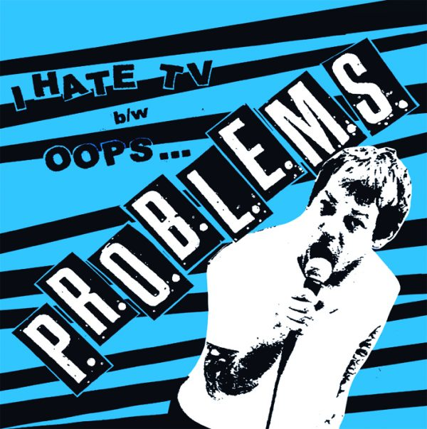 P.R.O.B.L.E.M.S. - I hate TV / Oops ... EP
