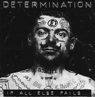 DETERMINATION - If all else fails .. EP