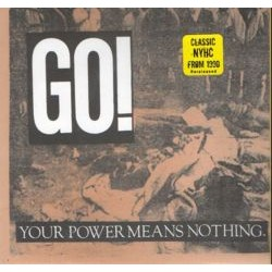 GO! - Your power means nothing EP