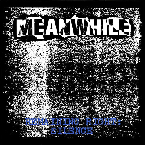 MEANWHILE - Remaining Right: Silence LP