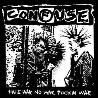 CONFUSE - Hate War No Fucking War LP