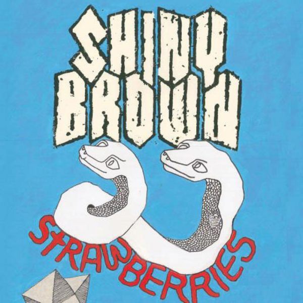 SHINY BROWN - Strawberries EP