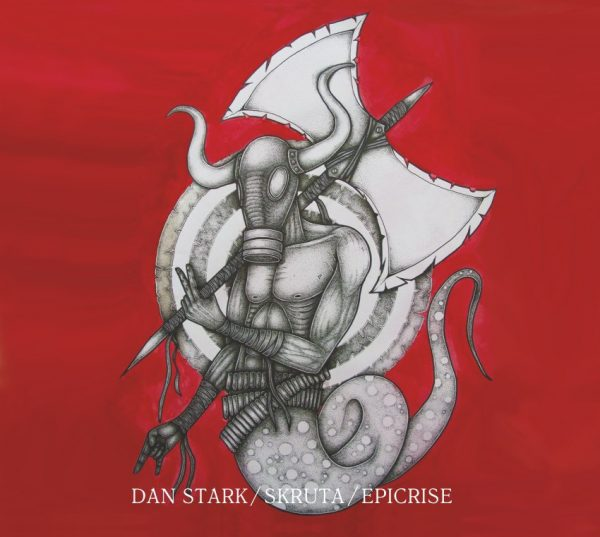 DAN STARK / SKRUTA / EPICRISE - 3 way split CD
