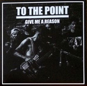 TO THE POINT - Give Me A Reason EP