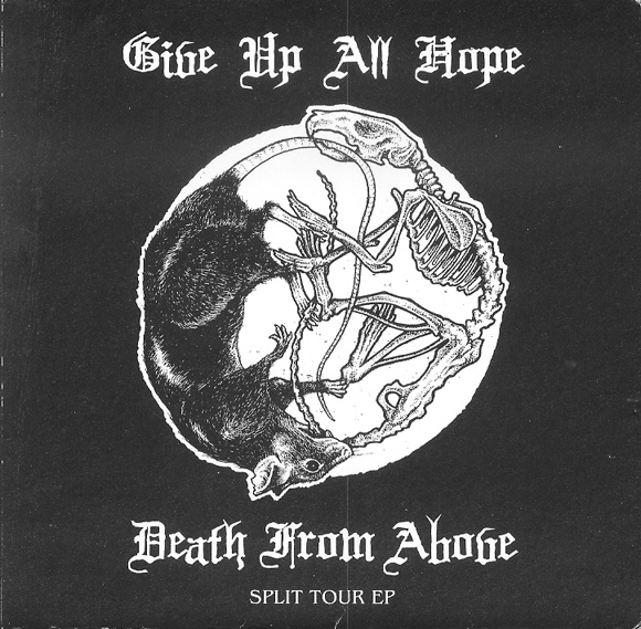GIVE UP ALL HOPE / DEATH FROM ABOVE - split tour EP