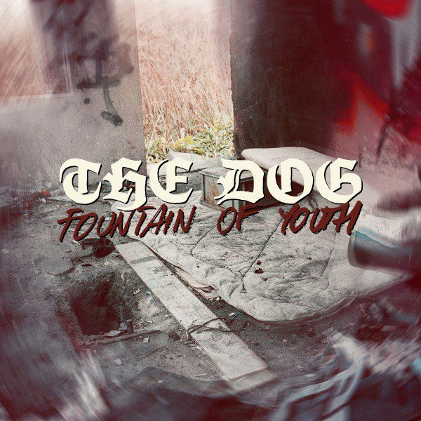 THE DOG - Fountain of Youth EP
