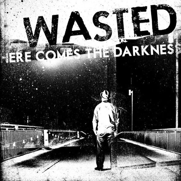 WASTED - Here Come the Darkness LP