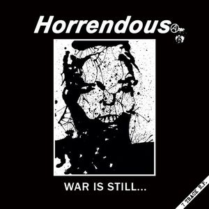 HORRENDOUS - War Is Still .... LP (EU press)