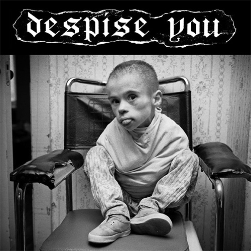 DESPISE YOU - All Your Majestic Bullshit EP