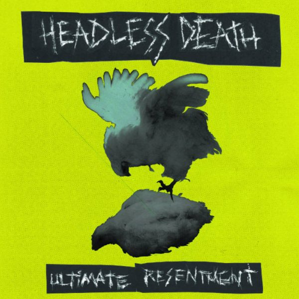 HEADLESS DEATH - Ultimate Resentment EP