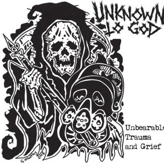 UNKNOWN TO GOD - Unbearable Trauma And Grief EP