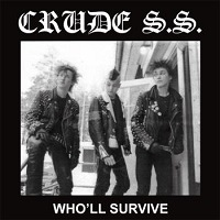 CRUDE SS- Who'll Survive LP