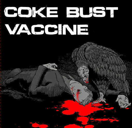 COKE BUST / VACCINE split EP