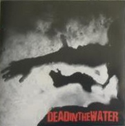 DEAD IN THE WATER - s/t EP