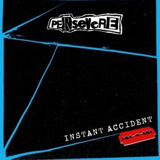 PERSEVERE - Instant Accident EP
