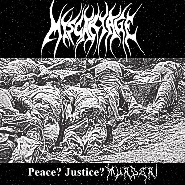 MISCARIAGE - Peace? Justice? Murder! LP