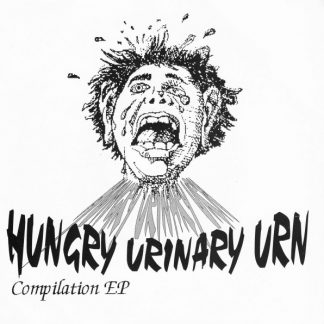 V/A HUNGRY URINARY URN - compilation EP