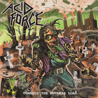 ACID FORCE - Towards The Nuclear Load LP