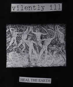 VILENTLY ILL - Heal The World LP