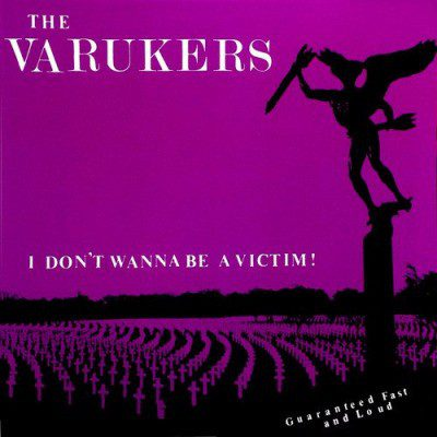VARUKERS - I Don´t Wanna Be A Victim EP