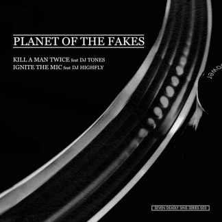 PLANET OF THE FAKES - Kill A Man Twice / Ignite The Mic EP