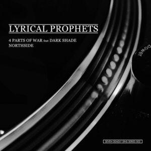 LYRICAL PROPHETS – 4 Parts Of War / Northside EP