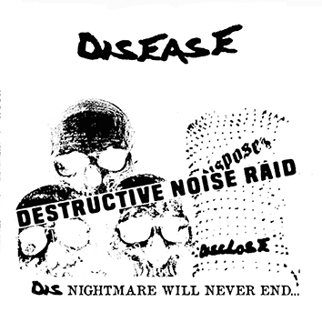 DISEASE - Destructive Noise Raid EP