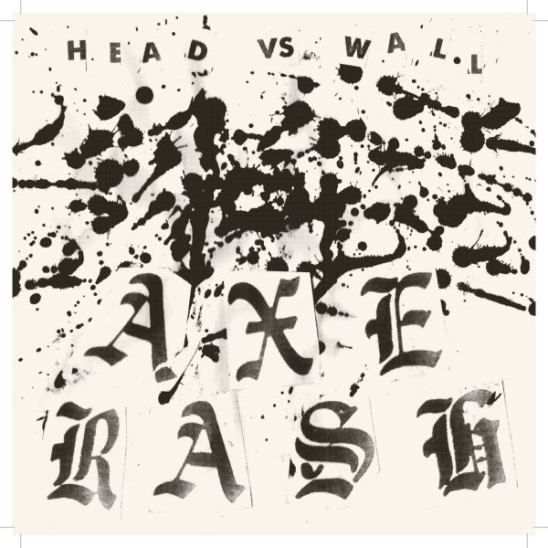 AXE RASH - Heads vs Wall EP