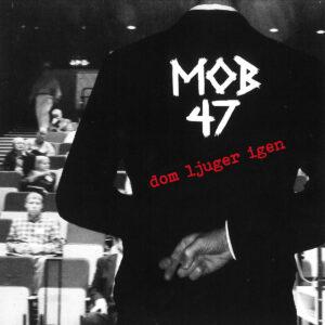 MOB 47 – Dom Ljuger Igen EP