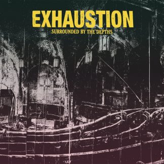 EXHAUSTION - Surrounded By The Depths LP
